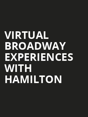 Virtual Broadway Experiences with HAMILTON, Virtual Experiences for Springfield, Springfield